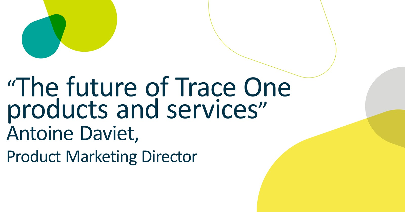 The future of Trace One products and services