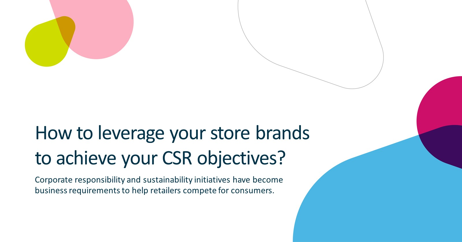 How to leverage your store brands to achieve your CSR objectives?